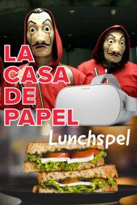 La Casa de Papel VR Lunchspel